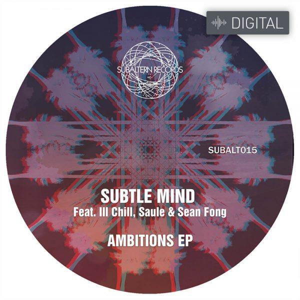 SUBALT015 - Subtle Mind - Ambitions EP