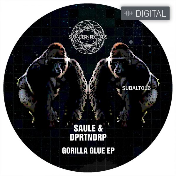 SUBALT016 - Saule & DPRTNDRP - Gorilla Glue EP [Digital]